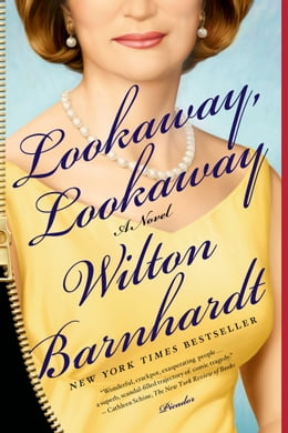 Book Lookaway, Lookaway: A Novel by Wilton Barnhardt