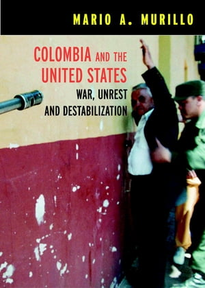 Colombia and the United States War,  Unrest and Destabilization