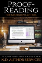 Proofreading for Independent Authors: An Author Consultation Publication from N.D. Author Services by J.C. Hendee
