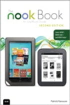 The NOOK Book: An Unofficial Guide: Everything You Need to Know for the NOOK, NOOK Color, and NOOK Study by Patrick Kanouse