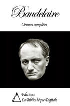Baudelaire - Oeuvres completes by Charles Baudelaire