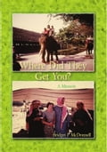 Where Did They Get You? a memoir 2d0cb4c5-c5cf-48fa-aa7a-1b0093d06623