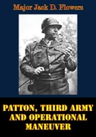 Patton, Third Army And Operational Maneuver by Major Jack D. Flowers