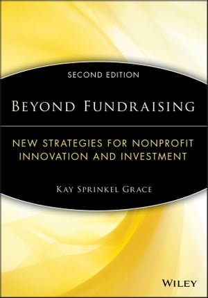 Beyond Fundraising New Strategies for Nonprofit Innovation and Investment