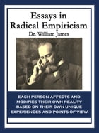 Essays in Radical Empiricism by Dr. William James