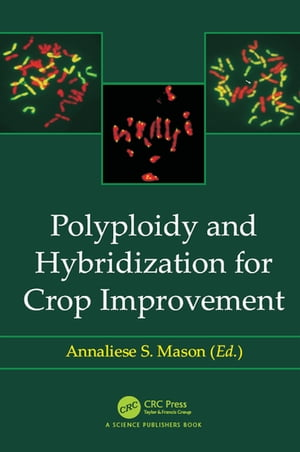 Polyploidy and Hybridization for Crop Improvement