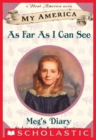My America: As Far As I Can See: Meg's Prairie Diary, Book One, Kansas by Kate McMullan