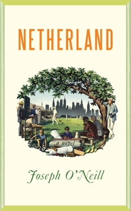 Book Netherland: A Novel by Joseph O'Neill