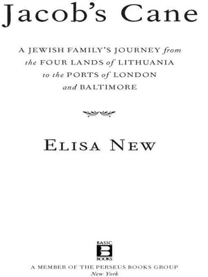 Jacob's Cane A Jewish Family's Journey from the Four Lands of Lithuania to the Ports of London and Baltimore; A M