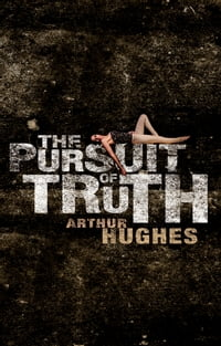 The Pursuit of Truth