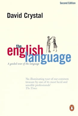 Book The English Language: A Guided Tour of the Language by David Crystal