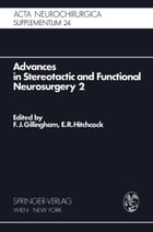 Advances in Stereotactic and Functional Neurosurgery 2: Proceedings of the 2nd Meeting of the…