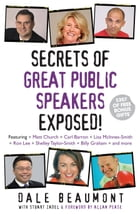 Secrets of Great Public Speakers Exposed! by Dale Beaumont