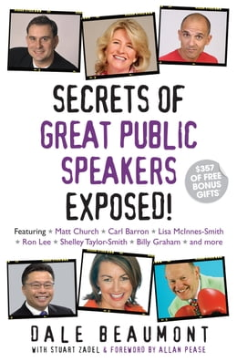Book Secrets of Great Public Speakers Exposed! by Dale Beaumont