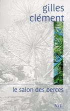 Le salon des berces by Gilles CLEMENT