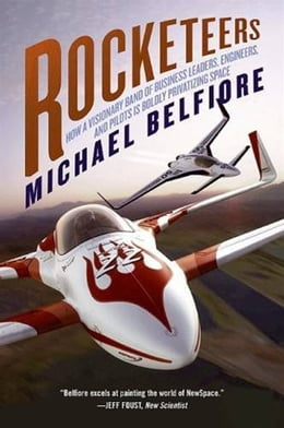 Book Rocketeers: Visionaries and Daredevils of the New Sp by Michael Belfiore