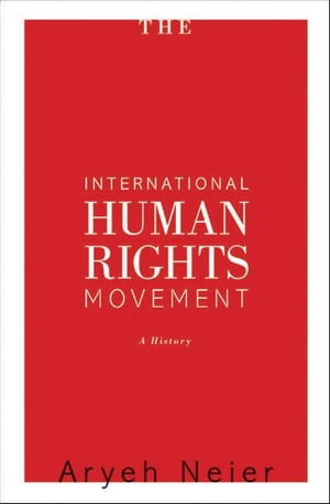 The International Human Rights Movement A History