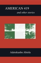 American 419 and Other Stories by Adetokunbo Abiola