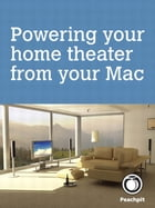 Powering your home theater from your Mac by Scott McNulty