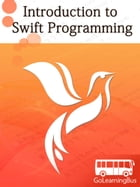 Introduction to Swift Programming-By GoLearningBus by WAGmob Inc