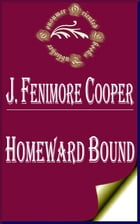Homeward Bound; Or, the Chase: A Tale of the Sea by James Fenimore Cooper