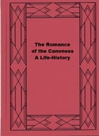 The Romance of the Canoness: A Life-History by Paul Heyse