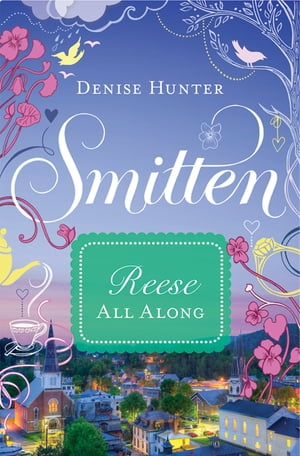 All Along: A Smitten Novella by Colleen Coble