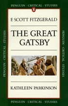 Critical Studies: The Great Gatsby by Kathleen Parkinson