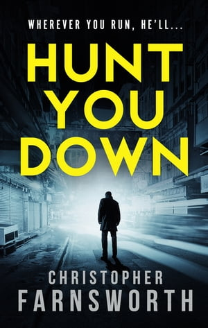 Hunt You Down An unstoppable, edge-of-your-seat thriller