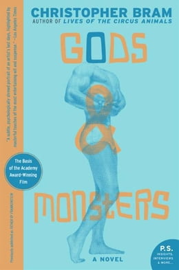Book Gods and Monsters: A Novel by Christopher Bram