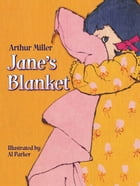 Jane's Blanket by Arthur Miller
