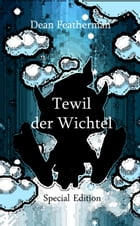 Tewil der Wichtel Special Edition by Dean Featherman