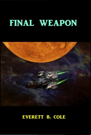 Final Weapon by Everett B. Cole