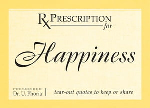 Prescription for Happiness by Eric Dinyer