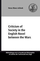 Criticism of Society in the English Novel between the Wars by Hena Maes-Jelinek