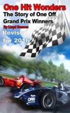 One Hit Wonders: The Story of One Off Grand Prix Winners (2016 Revision) by Lloyd Bonson