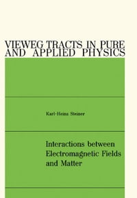 Interactions between Electromagnetic Fields and Matter: Vieweg Tracts in Pure and Applied Physics