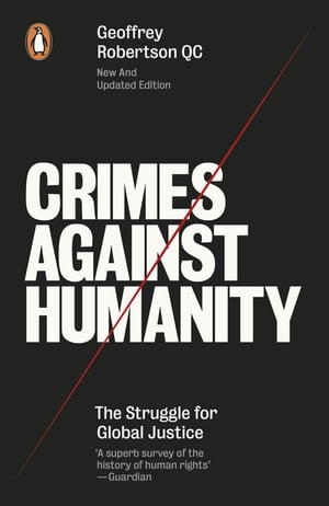 Crimes Against Humanity The Struggle For Global Justice