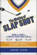The Making of Slap Shot: Behind the Scenes of the Greatest Hockey Movie Ever Made 73019656-e9a4-4b65-a412-0bea8f899fa6