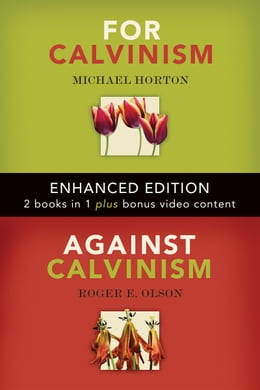 Book For Calvinism / Against Calvinism (Enhanced Edition) by Roger E. Olson