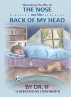 'Remaking' the World: The Nose on the Back of my Head by Dr. If