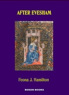 After Evesham by Feona J.  Hamilton