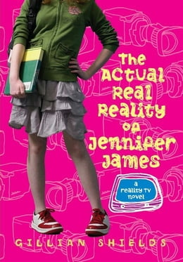 Book The Actual Real Reality of Jennifer James by Gillian Shields