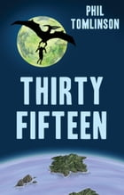 Thirty Fifteen by Phil Tomlinson