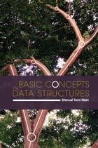 Basic Concepts in Data Structures by Shmuel Tomi Klein