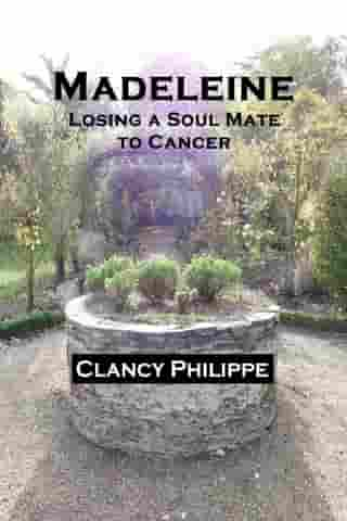 Madeleine: Losing a Soul Mate to Cancer