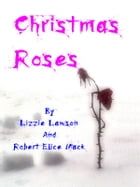 Christmas Roses (With Illustrations)