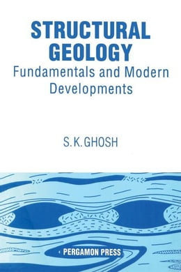 Book Structural Geology: Fundamentals and Modern Developments by Ghosh, S.K.