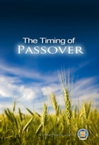 The Timing of Passover by Yahweh's Restoration Ministry