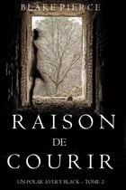 Raison de Courir (Un Polar Avery Black – Tome 2) by Blake Pierce